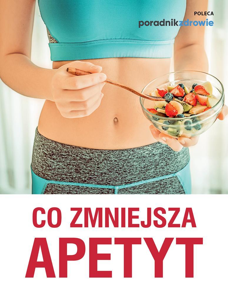 Co zmniejsza apetyt