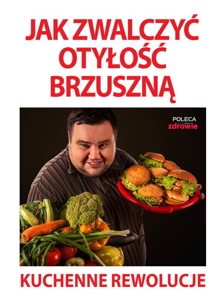 Jak zwalczyć otyłość brzuszną. Kuchenne rewolucje