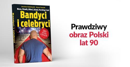 Bandyci i celebryci. J.Sokołowski, J. Szostak